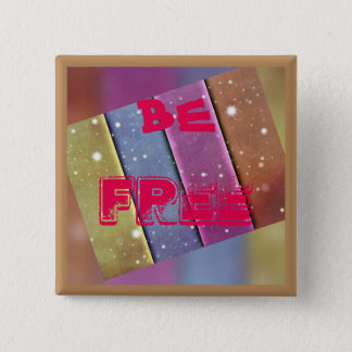 Be free 2 inch square button