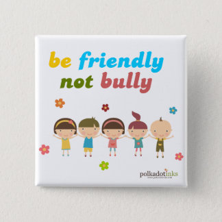 Be Friendly Not Bully Pin
