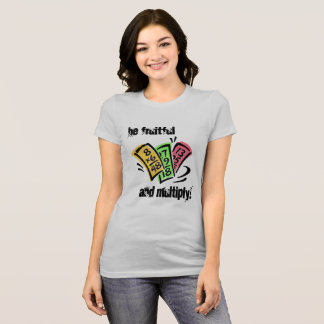 Be Fruitful and Multiply! T-Shirt