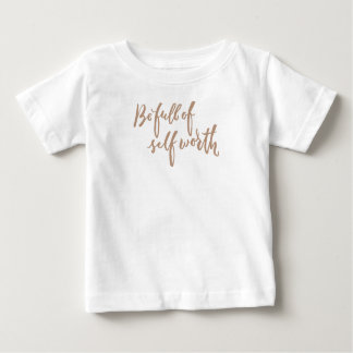 Be Full of Self Worth - Hand Lettering Design Baby T-Shirt