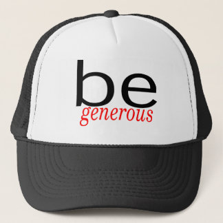 Be Generous Trucker Hat