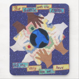 Be Gentle With the Earth Mouse Pad