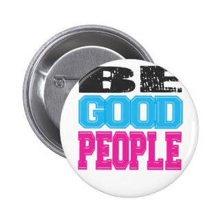 Be Good People Gifts 2 Inch Round Button