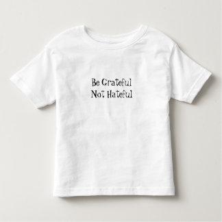Be grateful Not Hateful Toddler T-shirt
