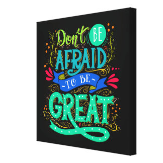 Be Great Canvas Art