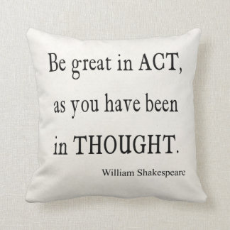 Be Great in Act As Been Thought Shakespeare Quote Throw Pillow