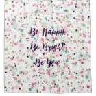 """""""Be Happy. Be Bright. Be You."""" quote  Pretty dots"""