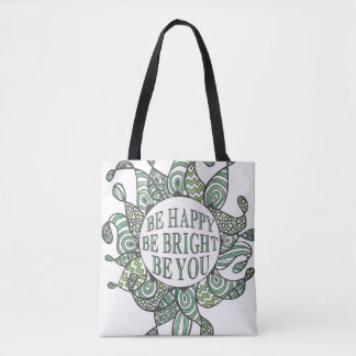 Be Happy Be Bright Be You Tote Bag