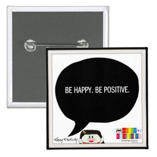 Be Happy. Be Positive. 2 Inch Square Button. 2 Inch Square Button