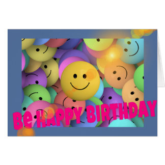 BE HAPPY BIRTHDAY: Birthday Card