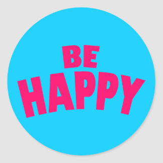 Be Happy Classic Round Sticker