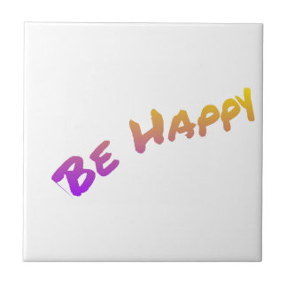 Be Happy colorful word art Tile