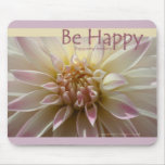 Be Happy...enjoy every moment. Mouse Pads
