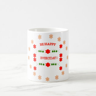 Be happy everyday classic white coffee mug