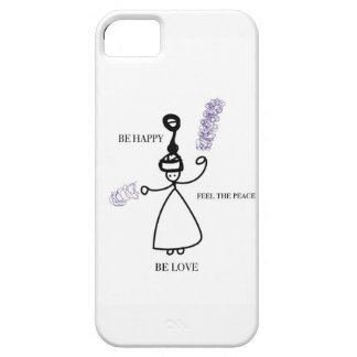 Be Happy Feel peaceful Be Love Case For The iPhone 5