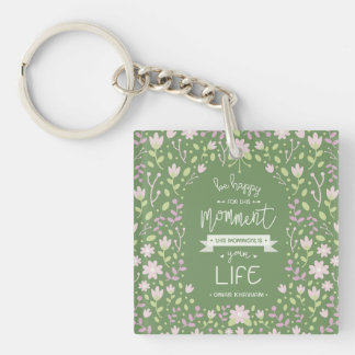 Be Happy for This Momment – Omar Khayyam's Quote Double-Sided Square Acrylic Keychain