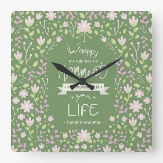Be Happy for This Momment – Omar Khayyam's Quote Square Wall Clock