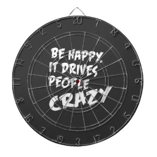 Be Happy, It Drives People Crazy Dartboard