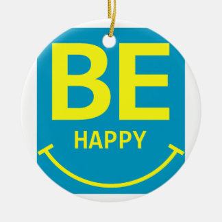 Be happy smile round ceramic ornament