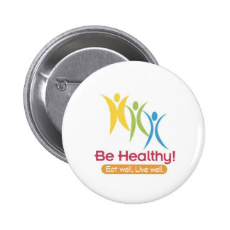 BE HEALTHY!!! 2 INCH ROUND BUTTON