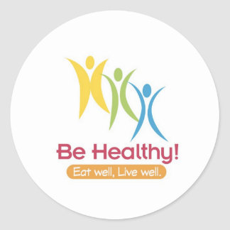 BE HEALTHY!!! CLASSIC ROUND STICKER