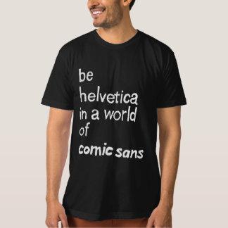 Be Helvetica Shirt