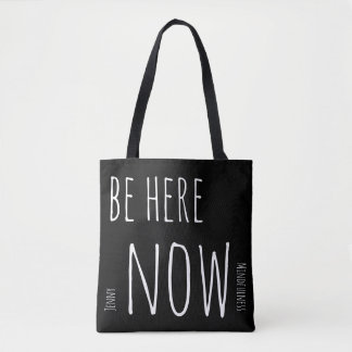 BE HERE NOW Personalized Tote Mindfulness Gift