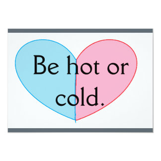 be hot or cold. card