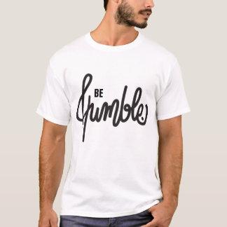 Be Humble T-shirt