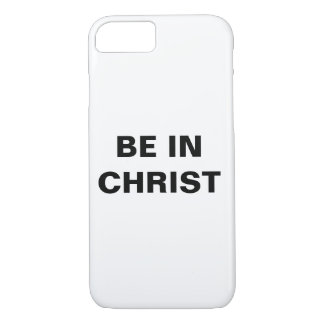 """""""Be In Christ"""" Apple iPhone 8/7 Case"""