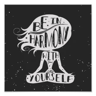 Be In Harmony With Yourself Poster