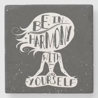 Be In Harmony With Yourself Stone Coaster