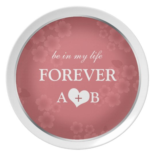 Be in my life FOREVER - Merlot Proposal Plate