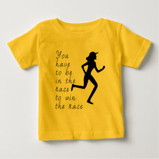 Be in the Race to Win the Race Baby T-Shirt
