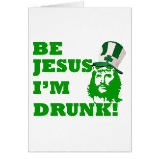 Be Jesus i'm drunk Greeting Card