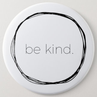 Be Kind 6 Inch Round Button