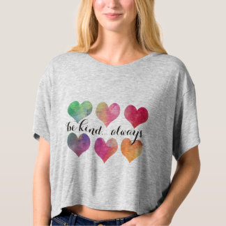 Be Kind...Always Quote with Watercolor hearts T-shirt