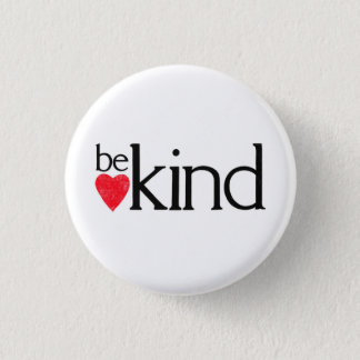 Be Kind - coz kindness matters. 1 Inch Round Button