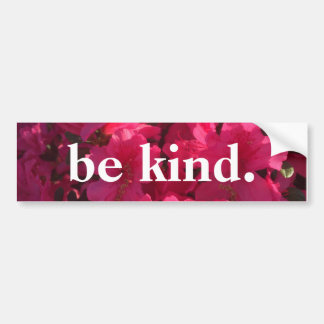 be kind - floral bumpersticker bumper sticker