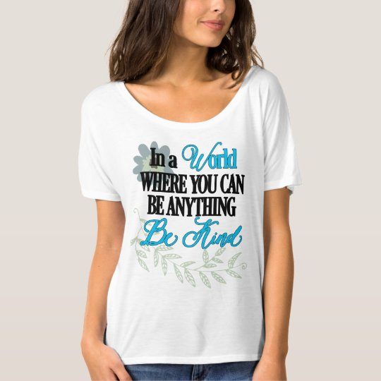 Be Kind, Inspirational, Floral T-Shirt