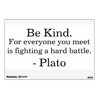 Be Kind Quote by Plato Wall Decal