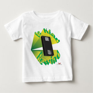 Be Kind Rewind Ver. 2 Baby T-Shirt