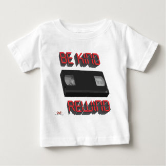 Be Kind Rewind Ver. 9 Baby T-Shirt