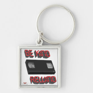 Be Kind Rewind Ver. 9 Silver-Colored Square Keychain