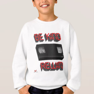 Be Kind Rewind Ver. 9 Sweatshirt