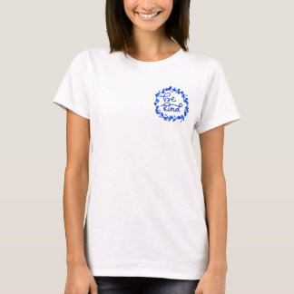 """""""Be Kind"""" Small Laurel Hand Lettered Women's Shirt"""