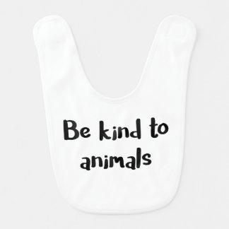 """Be kind to animals"" baby bib"
