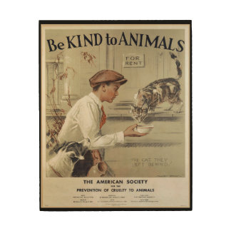 Be Kind to Animals - Vintage Poster Wood Canvases