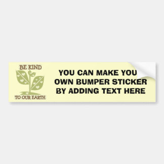 Be Kind to our Earth T-shirts and Gifts Bumper Sticker