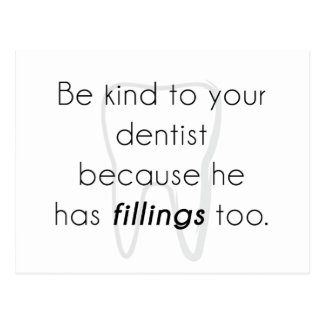 Be kind to your dentist! postcard